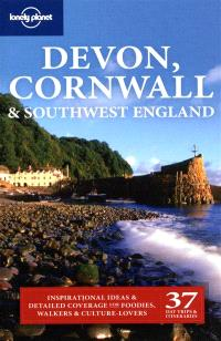 Devon, Cornwall & Southwest England : inspirational ideas & detailed coverage for foodies, walkers & culture-lovers : 37 day trips & itineraries