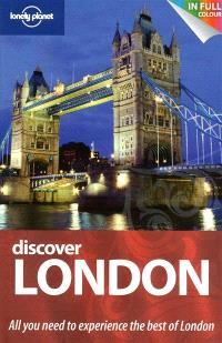 Discover London : all you need to experience the best of London