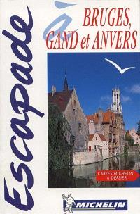 Escapade à Bruges, Gand, Anvers