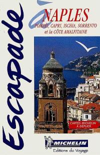 Escapade à Naples, Pompei, Capri, Ischia Sorrento : et la côte amalfitaine