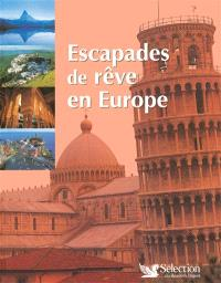Escapades de rêve en Europe : 3.000 sites touristiques