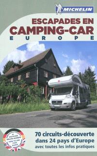 Escapades en camping-car, Europe : 70 circuits-découverte dans 24 pays d'Europe avec toutes les infos pratiques