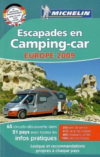 Escapades en camping-car, Europe 2009 : 65 circuits-découverte dans 21 pays avec toutes les infos pratiques