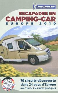 Escapades en camping-car, Europe 2010 : 70 circuits-découverte dans 24 pays d'Europe avec toutes les infos pratiques