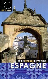 Espagne : guide pratique de voyage