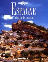 Espagne : l'éclat de la passion