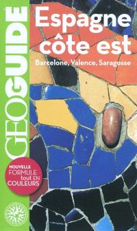 Espagne, côte Est : Barcelone, Saragosse, Valence