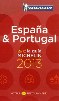 Espana & Portugal : hoteles & restaurantes : la guia Michelin 2013