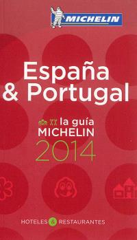 Espana & Portugal : hoteles & restaurantes : la guia Michelin 2014