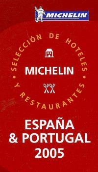 Espana & Portugal 2005 : seleccion de hoteles y restaurantes
