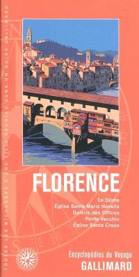 Florence : le Dôme, église Santa Maria Novella, Galerie des Offices, Ponte Vecchio, église Santa Croce