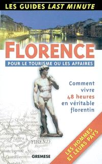 Florence, pour le tourisme ou les affaires : comment vivre 48 heures en véritable florentin, les hommes et leur pays
