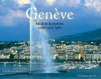 Genève : eaux et lumières = water and light