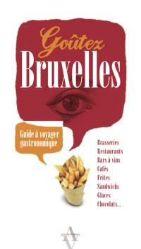 Goûtez Bruxelles : guide à voyager gastronomique