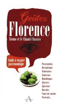 Goûtez Florence, Sienne et le Chianti Classico : guide à voyager gastronomique