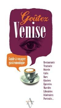 Goûtez Venise : guide à voyager gastronomique