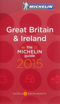 Great Britain & Ireland : hotels & restaurants : the Michelin guide 2015