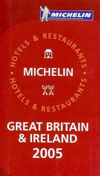 Great Britain and Ireland 2005 : hotels and restaurants