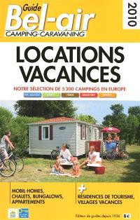 Guide Bel-Air camping-caravaning, locations vacances 2010 : notre sélection de 5.300 campings en Europe