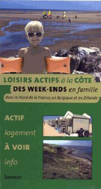 Guide des loisirs actifs à la Côte : des weeks ends en famille dans le Nord de la France, en Belgique et en Zélande