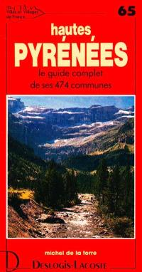 Hautes-Pyrénées : histoire, géographie, nature, arts