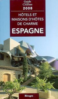 Hôtels et maisons d'hôtes de charme, Espagne 2008