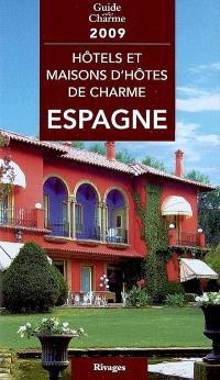 Hôtels et maisons d'hôtes de charme, Espagne 2009