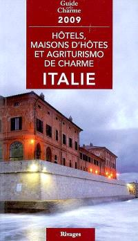 Hôtels, maisons d'hôtes et agriturismo de charme, Italie 2009