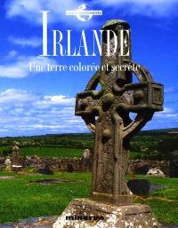 Irlande : une terre colorée et secrète