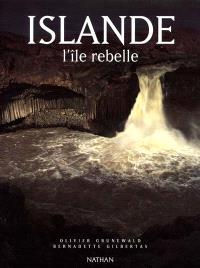Islande, l'île rebelle