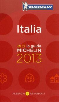 Italia : alberghi & ristoranti : la guida Michelin 2013