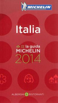 Italia : alberghi & ristoranti : la guida Michelin 2014
