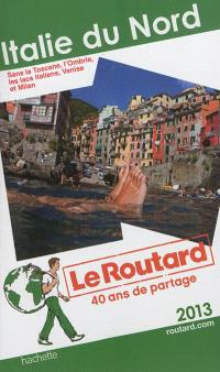 Italie du Nord : 2013 : sans la Toscane, l'Ombrie, les lacs italiens, Venise et Milan
