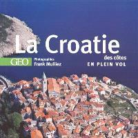 La Croatie : des côtes en plein vol