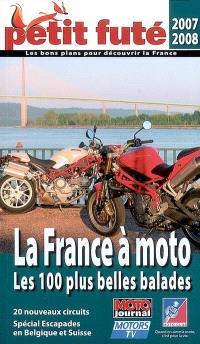La France à moto, les 100 plus belles balades : 2007-2008 : 20 nouveaux circuits, spécial escapades en Belgique et Suisse