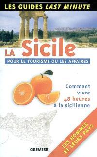 La Sicile, pour le tourisme ou les affaires : comment vivre 48 heures à la sicilienne, les hommes et leurs pays