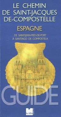 Le chemin de Saint-Jacques-de-Compostelle en Espagne : de Saint-Jean-Pied-de-Port à Santiago de Compostela