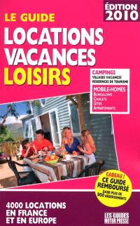 Le guide locations vacances loisirs : 4.000 locations en France et en Europe