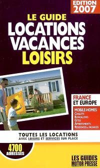 Le guide locations vacances loisirs : tous les locations avec loisirs et services sur place : 4.700 adresses