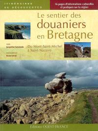 Le sentier des douaniers en Bretagne : du Mont-Saint-Michel à Saint-Nazaire