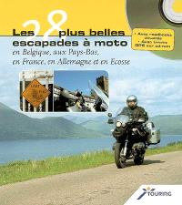 Les 28 plus belles escapades à moto en Belgique, aux Pays-Bas, en France, en Allemagne et en Ecosse : rapide et pratique grâce aux cartes détachables