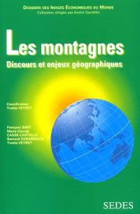 Les montagnes : discours et enjeux géographiques