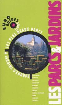 Les parcs et jardins : les plus beaux parcs et jardins d'Europe
