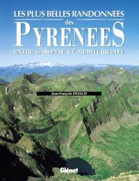 Les Plus belles randonnées des Pyrénées, de la Garonne à la Méditerranée