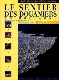 Les sentiers douaniers en Bretagne : de Saint-Nazaire au Mont-Saint-Michel