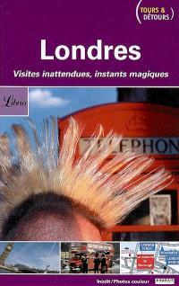 Londres : visites inattendues, instants magiques