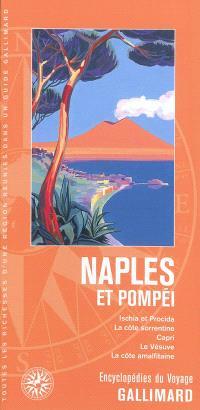 Naples et Pompéi : Ischia et Procida, la côte sorrentine, Capri, le Vésuve, la côte amalfitaine
