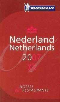 Nederland 2007 : hotels & restaurants = Netherlands
