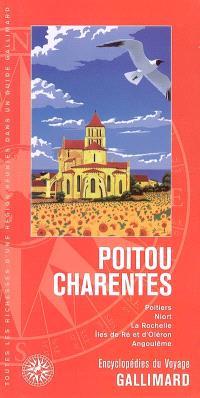 Poitou-Charentes : Poitiers, Niort, La Rochelle, Ile de Ré et d'Oléron, Angoulême