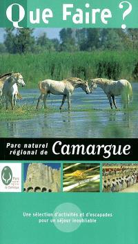 Que faire dans le Parc naturel régional de la Camargue ? : une sélection d'activités et d'escapades pour un séjour inoubliable
